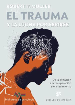 TRAUMA Y LA LUCHA POR ABRIRSE, EL