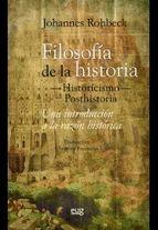 FILOSOFÍA DE LA HISTORIA -HISTORICISMO-POSTHISTORIA