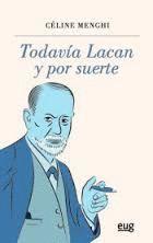TODAVÍA LACAN Y POR SUERTE