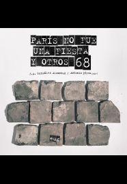 PARIS NO FUE UNA FIESTA Y OTROS 68