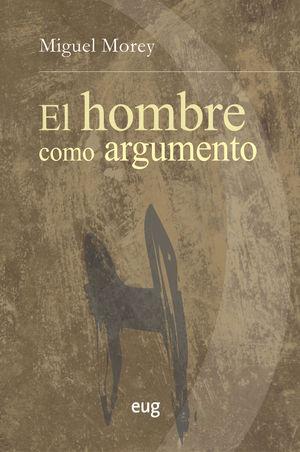 HOMBRE COMO ARGUMENTO, EL