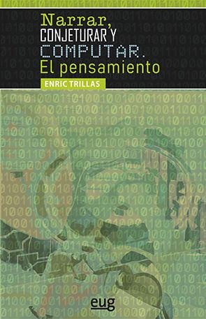 NARRAR, CONJETURAR Y COMPUTAR - EL PENSAMIENTO