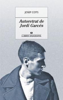 AUTORETRAT DE JORDI GARCÉS