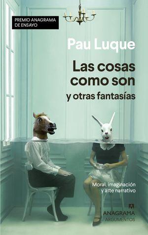 COSAS COMO SON Y OTRAS FANTASÍAS, LAS