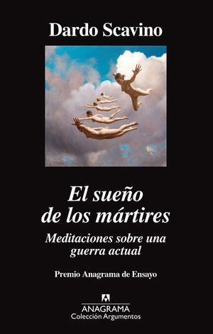 SUEÑO DE LOS MÁRTIRES. MEDITACIONES SOBRE UNA GUERRA ACTUAL