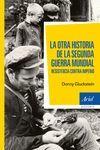 OTRA HISTORIA DE LA SEGUNDA GUERRA MUNDIAL, LA