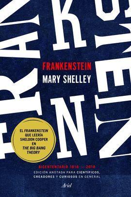FRANKENSTEIN (EDICIÓN ANOTADA PARA CIENTIFICOS, CREADORES Y CURIOSOS EN GENERAL)