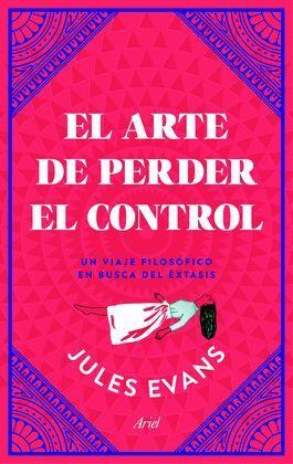 ARTE DE PERDER EL CONTROL, EL