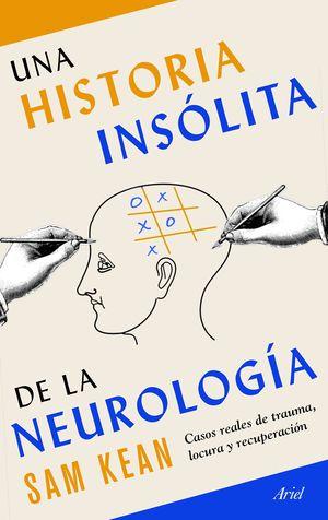 HISTORIA INSÓLITA DE LA NEUROLOGÍA, UNA