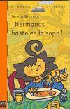 HERMANOS HASTA EN LA SOPA!