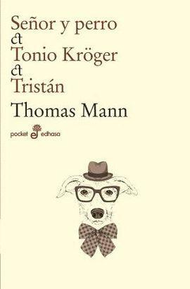 SEÑOR Y PERRO/ TONIO KROGER/ TRISTAN