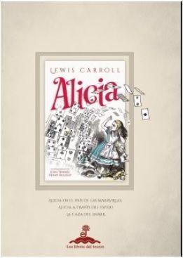 ALICIA EN EL PAIS DE LAS MARAVILLAS/ ALICIA A TRAVES DEL ESPEJO/ LA CAZA DEL SNARK