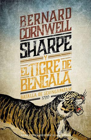SHARPE Y EL TIGRE DE BENGALA. LA BATALLA DE SERINGAPATAM 1799