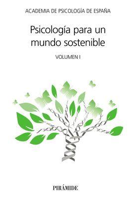PSICOLOGÍA PARA UN MUNDO SOSTENIBLE, VOLUMEN I