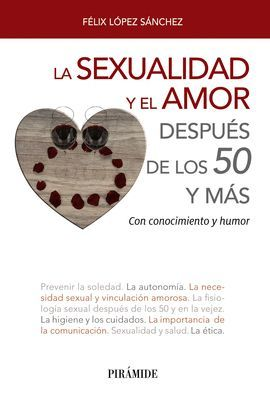 SEXUALIDAD Y EL AMOR DESPUÉS DE LOS 50 Y MÁS, LA