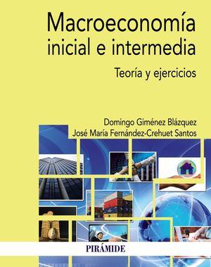 MACROECONOMÍA INICIAL E INTERMEDIA. TEORIA Y EJERCICIOS