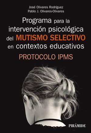 PROGRAMA PARA LA INTERVENCIÓN PSICOLÓGICA DEL MUTISMO SELECTIVO EN LOS CONTEXTOS EDUCATIVOS.