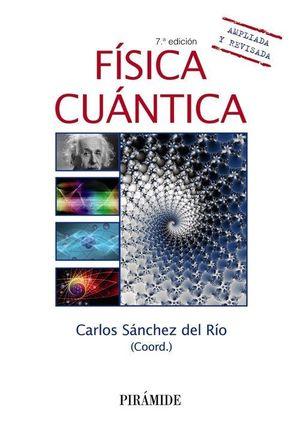 FÍSICA CUÁNTICA (7 EDICIO AMPLIADA Y REVISADA)