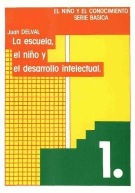 ESCUELA, EL NIÑO Y EL DESARROLLO INTELECTUAL, LA