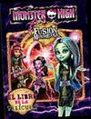 MONSTER HIGH. FUSIÓN MONSTRUOSA.