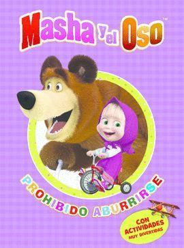 PROHIBIDO ABURRIRSE .MASHA Y EL OSO