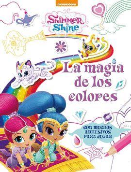 MAGIA DE LOS COLORES, LA. SHIMMER & SHINE