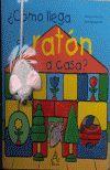 COMO LLEGA EL RATON A CASA? (CARTONE)
