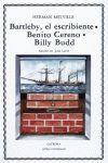 BARTLEBY,EL ESCRIBIENTE/ BENITO CERENO/ BILLY BUDD