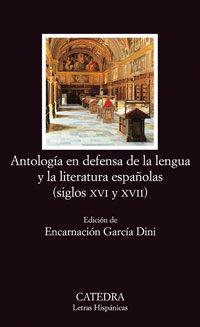 ANTOLOGIA EN DEFENSA DE LA LENGUA Y LA LITERATURA ESPAÑOLAS (SIGLOS XVI Y XVII)