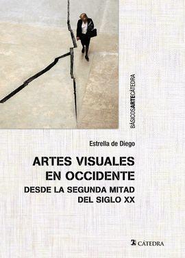 ARTES VISUALES EN OCCIDENTE DESDE LA SEGUNDA MITAD DEL SIGLO XX