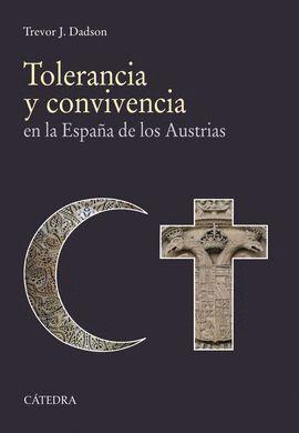 TOLERANCIA Y CONVIVENCIA EN LA ESPAÑA DE LOS AUSTRIAS