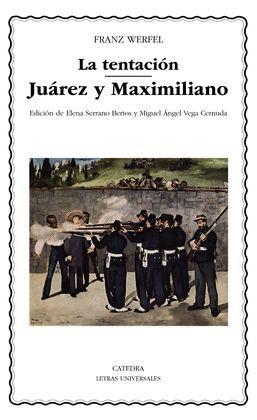TENTACIÓN, LA / JUÁREZ Y MAXIMILIANO