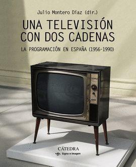 TELEVISIÓN CON DOS CADENAS, UNA