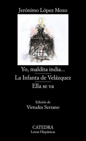 YO, MALDITA INDIA.../  LA INFANTA DE VELÁZQUEZ/ ELLA SE VA