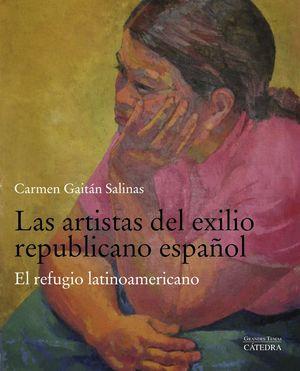 ARTISTAS DEL EXILIO REPUBLICANO ESPAÑOL, LAS