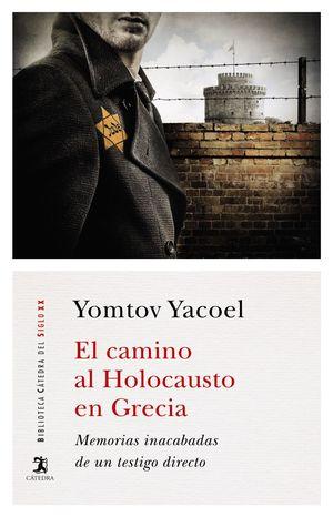 CAMINO AL HOLOCAUSTO EN GRECIA, EL