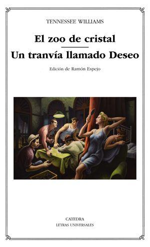 ZOO DE CRISTAL, EL / UN TRANVÍA LLAMADO DESEO