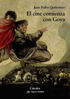 CINE COMIENZA CON GOYA, EL