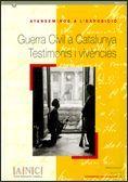 GUERRA CIVIL A CATALUNYA. TESTIMONIS I VIVENCIES