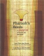 PHARAOH'S REEDS A PAPYRUS JOURNEY UP THE NILE