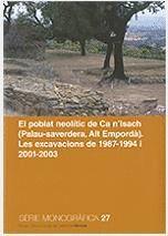 POBLAT NEOLÍTIC DE CA N'ISACH (PALAU-SAVERDERA, ALT EMPORDÀ), EL