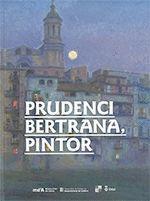 PRUDENCI BERTRANA, PINTOR