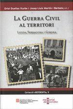 GUERRA CIVIL AL TERRITORI: LLEIDA, TARRAGONA I GIRONA, LA