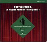 PEP VENTURA. LA MÚSICA ROMÀNTICA A FIGUERES (+CD)