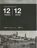12 MESOS 12 OBRES. MUSEU D'ART DE GIRONA. 2017