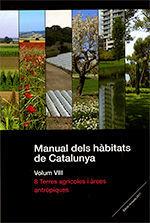 MANUAL DELS HÀBITATS DE CATALUNYA. VOLUM VIII. 8 TERRES AGRÍCOLES I ÀREES ANTRÒPIQUES