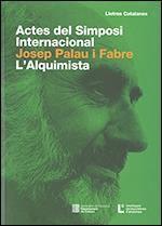ACTES DEL SIMPOSI INTERNACIONAL JOSEP PALAU I FABRE. L'ALQUIMISTA