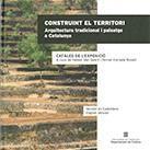 CONSTRUINT EL TERRITORI. ARQUITECTURA TRADICIONAL I PAISATGE A CATALUNYA