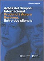 ACTES DEL SIMPOSI INTERNACIONAL PRUDENCI I AURORA BERTRANA