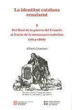 IDENTITAT CATALANA RENAIXENT 1. DEL FINAL DE LA GUERRA DEL FRANCÈS AL FRACÀS DE LA MONARQUIA ISABELINA (1814-1868)